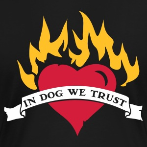Schwarz IN DOG WE TRUST  T-Shirts - Frauen Premium T-Shirt