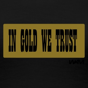 Svart in gold we trust by wam T-skjorter - Premium T-skjorte for kvinner