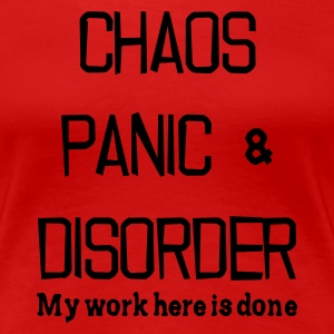 Chaos, panic and disorder t-shirt - Women's Premium T-Shirt