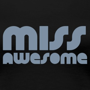 Zwart miss awesome T-shirts - Vrouwen Premium T-shirt