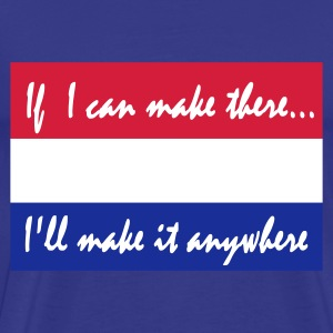 Sky Holland  If i can make it there... T-shirts - Mannen Premium T-shirt