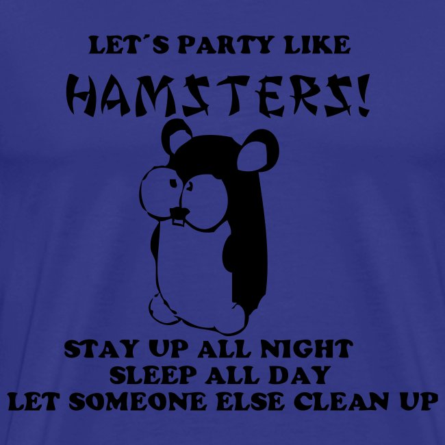 Party like hamsters