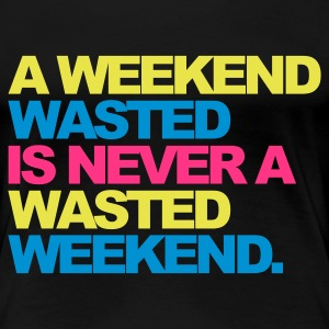 Black A Weekend Wasted 2 Women's T-Shirts - Women's Premium T-Shirt