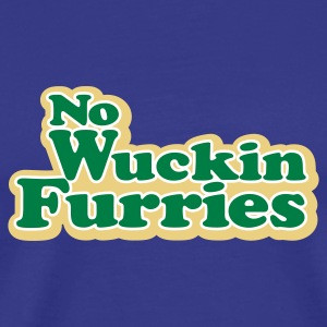 No Wuckin Furries - Men's Premium T-Shirt