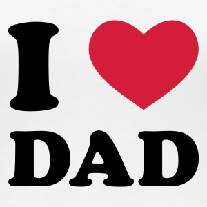 Weiß I Love Dad T-Shirts - Frauen Premium T-Shirt