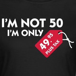 Chocolate I'm not 50 (3c) T-Shirts - Frauen T-Shirt