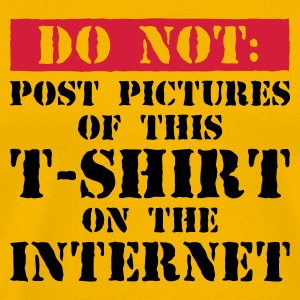 Do Not Internet! - Men's Premium T-Shirt
