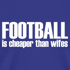 Bleu royal football is cheaper than wifes T-shirts - T-shirt Premium Homme