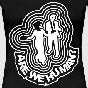 Sort Are we human? - Disco Freaks T-shirts - Dame premium T-shirt