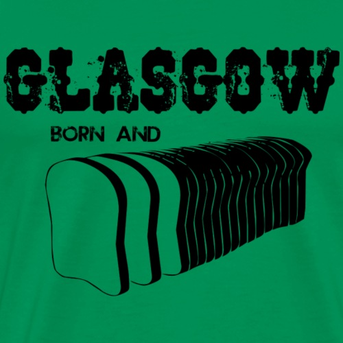 Glasgow Born and Bread