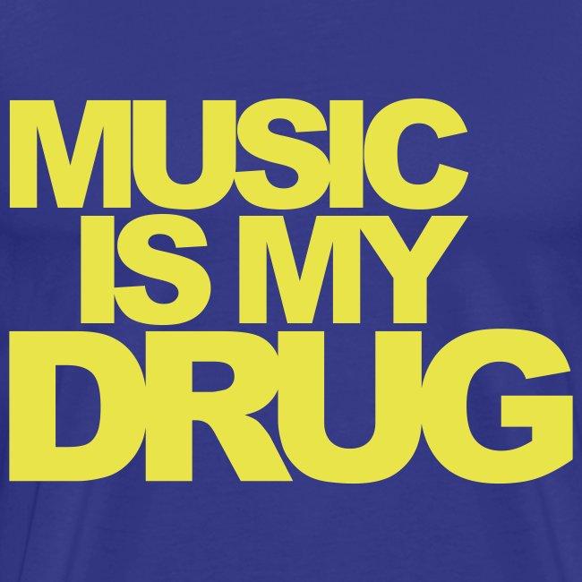 Music is My Drug