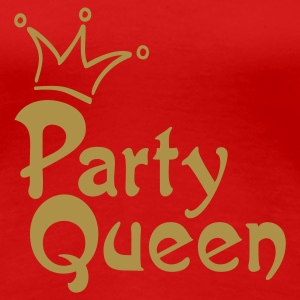 PARTY QUEEN | Girlieshirt - Frauen Premium T-Shirt