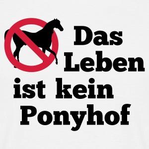 suchbegriff mein leben ist ein ponyhof t shirts spreadshirt. Black Bedroom Furniture Sets. Home Design Ideas