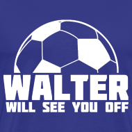 Design ~ Walter Will See You Off