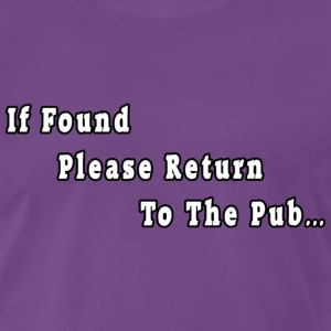 Indigo if_found_please_return_to_the_pub Men's T-Shirts - Men's Premium T-Shirt