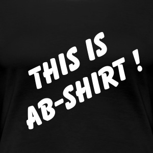AB-shirt Girlie shirt - Women's Premium T-Shirt