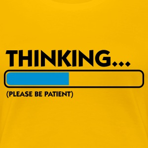 Light pink Thinking...please be patient (2c) T-shirts - Dame premium T-shirt