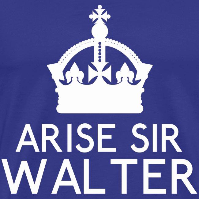 Arise Sir Walter