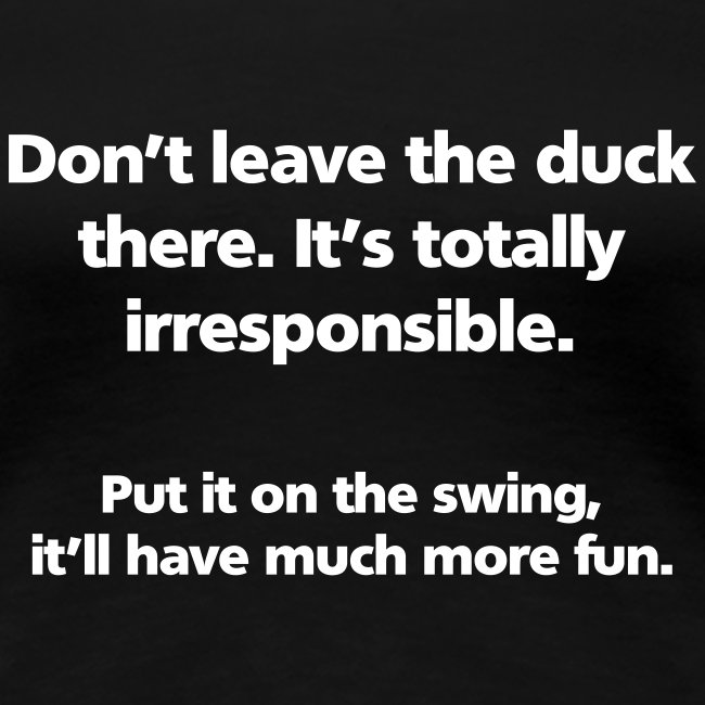 WOMENS SIMPLE: Don't leave the duck there.
