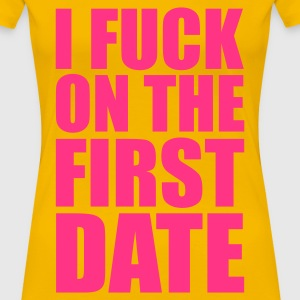 Hellrosa I Fuck on the First Date T-Shirts - Frauen Premium T-Shirt