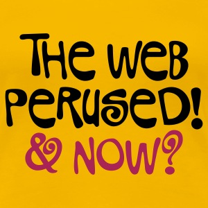 Hellrosa The web perused © T-Shirts - Dame premium T-shirt