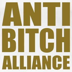 Weiß ANTI BITCH Alliance - eushirt.com T-Shirts - Frauen Premium T-Shirt
