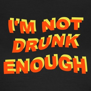 :: i'm not drunk enough 2 :-: - Camiseta mujer