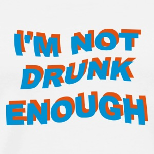 :: i'm not drunk enough 2 :-: - Premium T-skjorte for menn