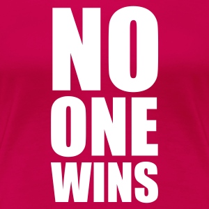 :: no one wins :-: - Vrouwen Premium T-shirt