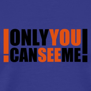 :: only you can see me :-: - T-shirt Premium Homme