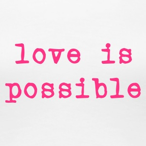 Hvit love is possible T-skjorter - Premium T-skjorte for kvinner