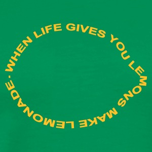 ::  when life gives you lemons make lemonade :-: - Herre premium T-shirt