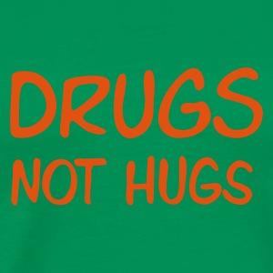 ::  drugs not hugs :-: - Men's Premium T-Shirt