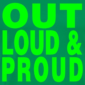 Bottlegreen out loud and proud Men's T-Shirts - Men's Premium T-Shirt