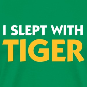 Kakigroen I Slept with Tiger (2c) T-shirts - Mannen Premium T-shirt