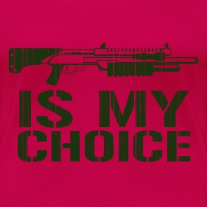 Shotgun Is My Choice Gamer T-Shirts - Women's Premium T-Shirt