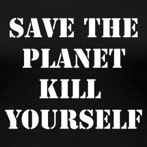 Svart save the planet kill yourself T-shirts - Premium-T-shirt dam