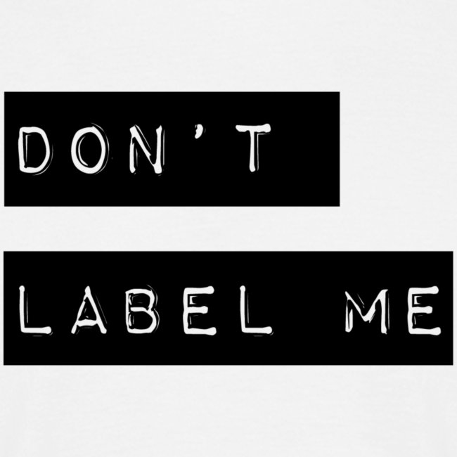 Don't label me - Geen etiketten en labels