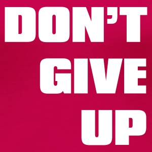 Rosa don't give up T-shirts - Premium-T-shirt dam