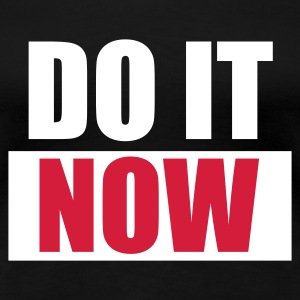 Schwarz DO IT Now - eushirt.com T-Shirts - Camiseta premium mujer