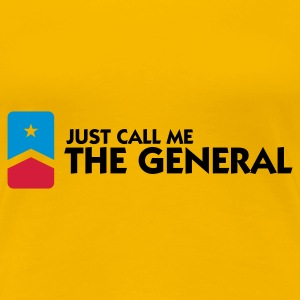 Call Me The General (3c) T-shirts - Vrouwen Premium T-shirt