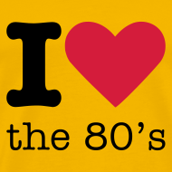 Ontwerp ~ I Love the 80's Shirt