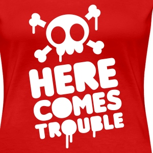 Rood Here comes trouble T-shirts - Vrouwen Premium T-shirt