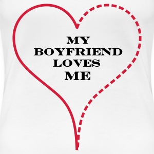 White My Boyfriend Loves Me Women's T-Shirts - Premium-T-shirt dam