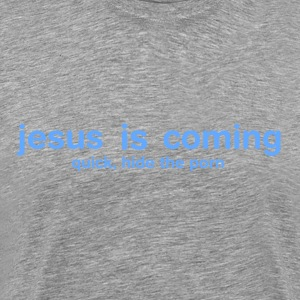 Jesus Is Coming T-Shirts - Men's Premium T-Shirt