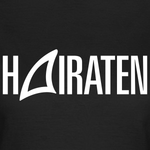 HAIRATEN - Frauen T-Shirt