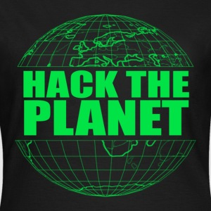 Hack The Planet T-Shirts - Women's T-Shirt