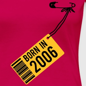 Geburtstag - Birthday - born in 2006 T-Shirts - Frauen Premium T-Shirt