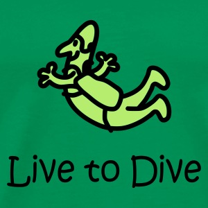 Live To Dive - Men's Premium T-Shirt