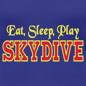 Eat, Sleep, Play Skydive - Women's Premium T-Shirt